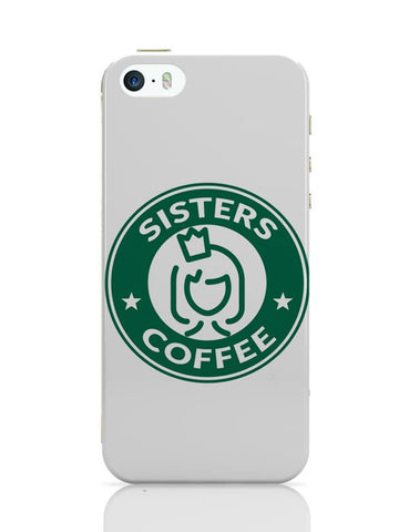 Sisters Coffee Starbucks Parody  iPhone 5/5S Covers Cases Online India