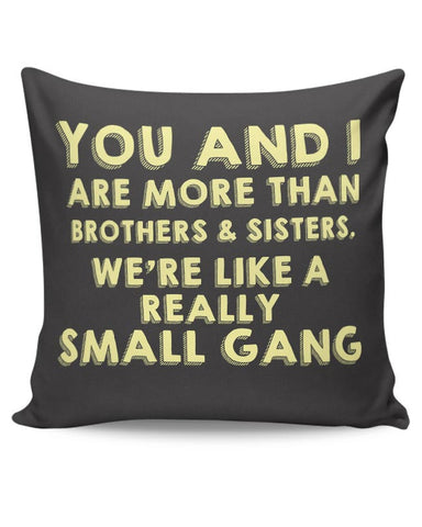 We Are More Than Sister And Brother  Cushion Cover Online India