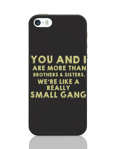 We Are More Than Sister And Brother  iPhone 5/5S Covers Cases Online India