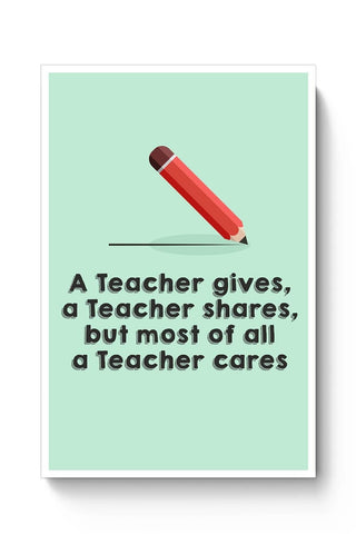 A Teacher Gives A Teacher Cares Poster Online India