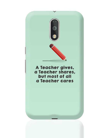 A Teacher Gives A Teacher Cares Moto G4 Plus Online India