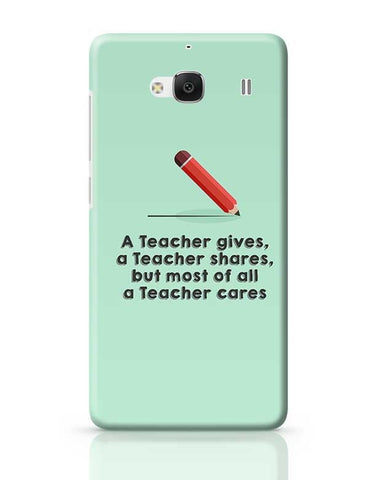 A Teacher Gives A Teacher Cares Redmi 2 / Redmi 2 Prime Covers Cases Online India