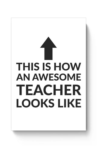 This is How An Awesome Teacher Looks Poster Online India