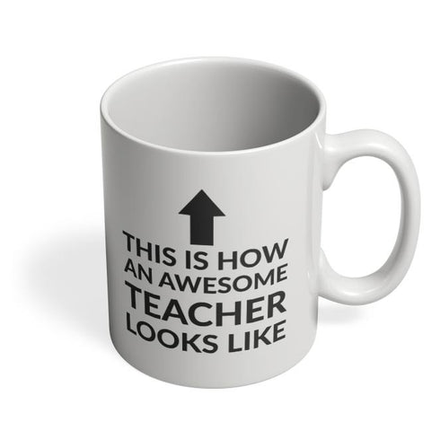 This is How An Awesome Teacher Looks Coffee Mug Online India