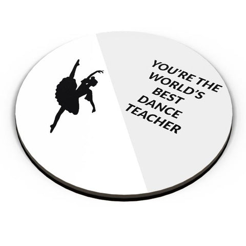 You're The World's Best Dance Teacher Fridge Magnet Online India