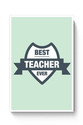 Best Teacher Ever For Teacher Poster Online India