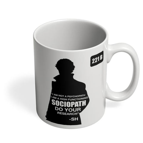 Not a Pshychopath | High Functioning Sociopath | Sherlock Holmes Coffee Mug Online India