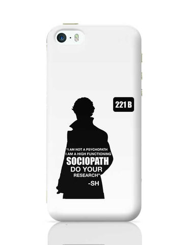 Not a Pshychopath | High Functioning Sociopath | Sherlock Holmes iPhone 5/5S Covers Cases Online India