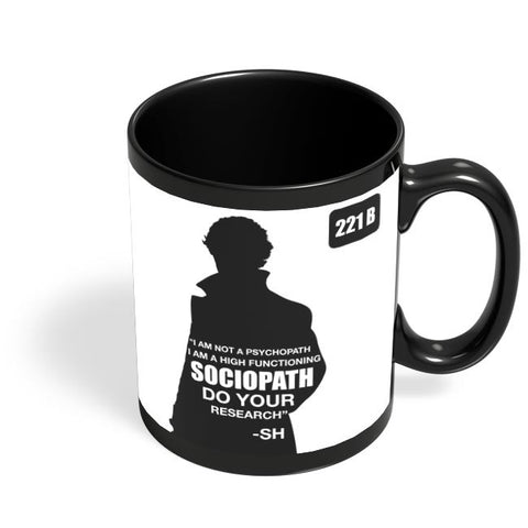 Not a Pshychopath | High Functioning Sociopath | Sherlock Holmes Black Coffee Mug Online India