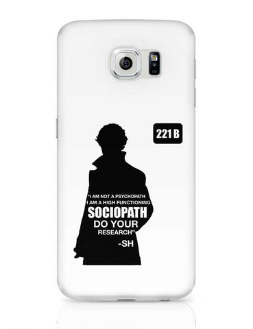 Not a Pshychopath | High Functioning Sociopath | Sherlock Holmes Samsung Galaxy S6 Covers Cases Online India