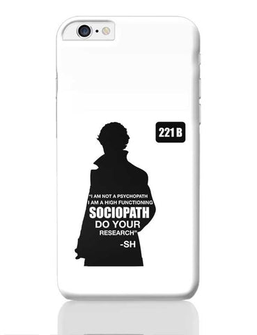 Not a Pshychopath | High Functioning Sociopath | Sherlock Holmes iPhone 6 Plus / 6S Plus Covers Cases Online India