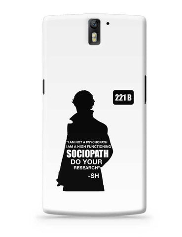 Not a Pshychopath | High Functioning Sociopath | Sherlock Holmes OnePlus One Covers Cases Online India