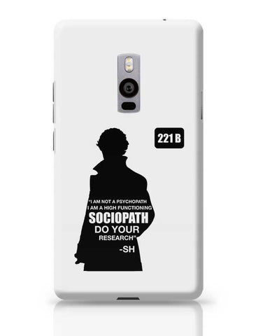 Not a Pshychopath | High Functioning Sociopath | Sherlock Holmes OnePlus Two Covers Cases Online India