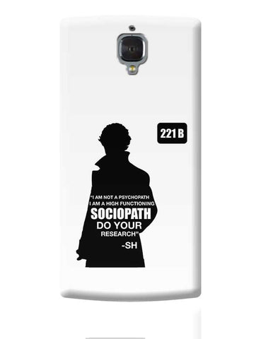 Not a Pshychopath | High Functioning Sociopath | Sherlock Holmes OnePlus 3 Covers Cases Online India