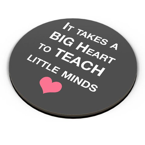 It Takes a Big Heart To Teach Little Minds Fridge Magnet Online India