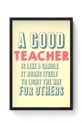 A Good Teachers Lights  Itself For Others | For Teacher Framed Poster Online India