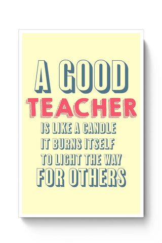 A Good Teachers Lights  Itself For Others | For Teacher Poster Online India