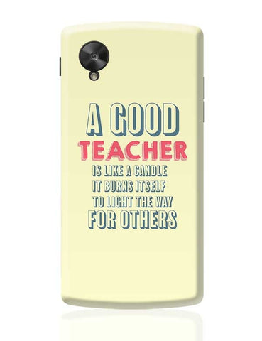 A Good Teachers Lights  Itself For Others | For Teacher Google Nexus 5 Covers Cases Online India