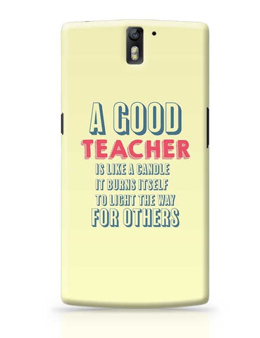 A Good Teachers Lights  Itself For Others | For Teacher OnePlus One Covers Cases Online India