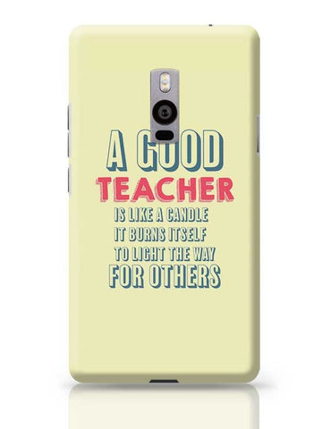 A Good Teachers Lights  Itself For Others | For Teacher OnePlus Two Covers Cases Online India