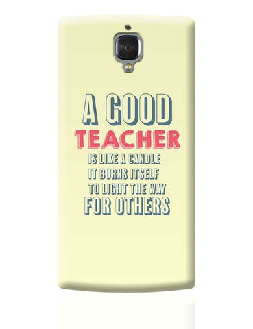 A Good Teachers Lights  Itself For Others | For Teacher OnePlus 3 Covers Cases Online India