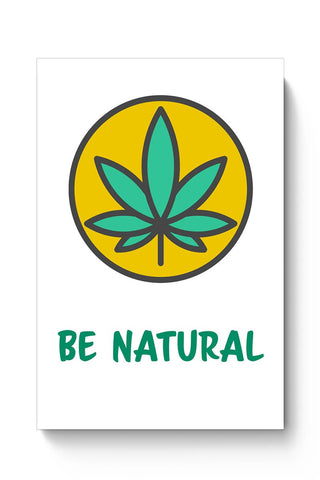 Be Natural | Funny Illustration Poster Online India