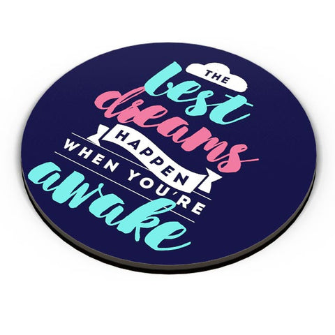 Best Dreams Happen When You Are Awake Fridge Magnet Online India