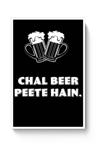 Chal Beer Peete Hain | Funny Poster Online India