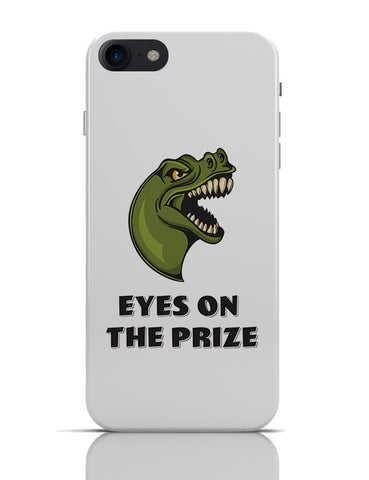 Eyes On The Prize | Dino Funny iPhone 7 Covers Cases Online India