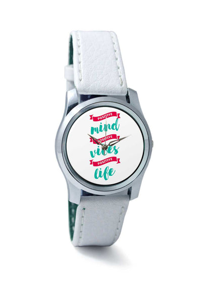 Women Wrist Watch India | Positive Minds Positive Vibes Positive Life Wrist Watch Online India