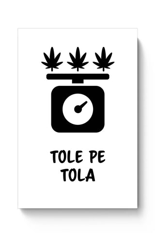 Tole Pe Tola | Quirky Funny High  Poster Online India