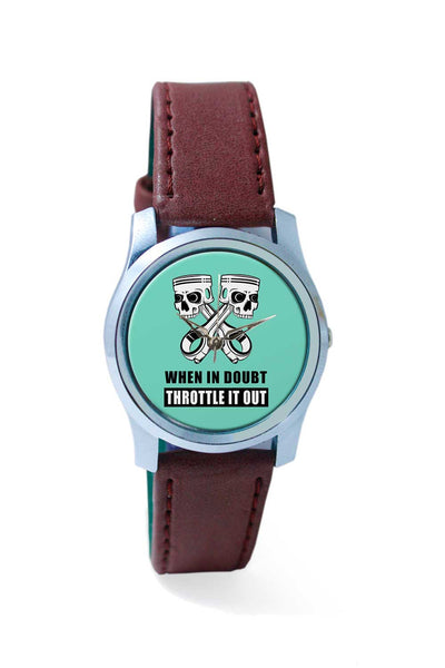 Women Wrist Watch India | When It Doubt Throttle It Out | Rider's Motivational Wrist Watch Online India