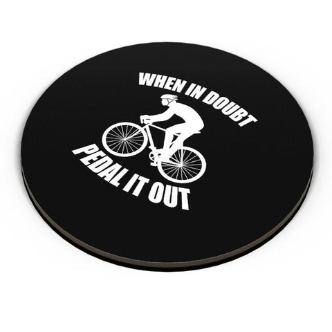 When In Doubt Pedal It Out | For Cyclists Fridge Magnet Online India
