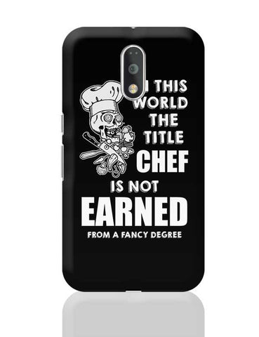 Title Chef Is Not Earned By A Fancy Degree Moto G4 Plus Online India