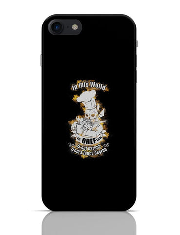 Title Chef Is Not Earned By A Fancy Degree | Fire Illustration iPhone 7 Covers Cases Online India
