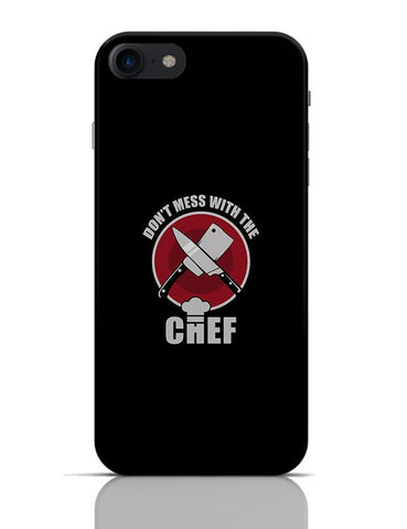 Don'T Mess With The Chef iPhone 7 Covers Cases Online India