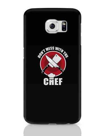 Don'T Mess With The Chef Samsung Galaxy S6 Covers Cases Online India