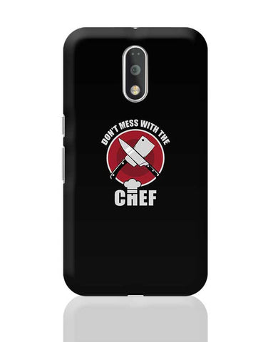 Don'T Mess With The Chef Moto G4 Plus Online India