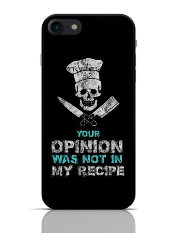 Your Opinion Not My Recipe iPhone 7 Covers Cases Online India