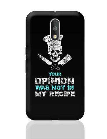 Your Opinion Not My Recipe Moto G4 Plus Online India