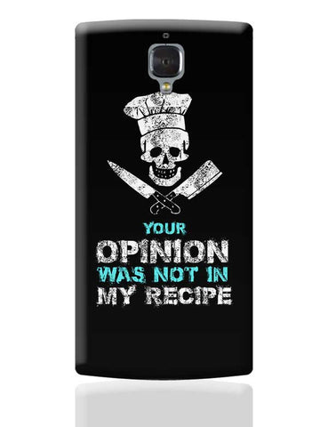 Your Opinion Not My Recipe OnePlus 3 Covers Cases Online India