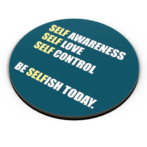 Be Selfish Today  | For Typography Fridge Magnet Online India
