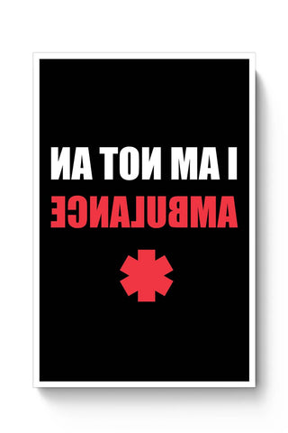 Buy I Am Not An Ambulance | Funny Illustration Poster