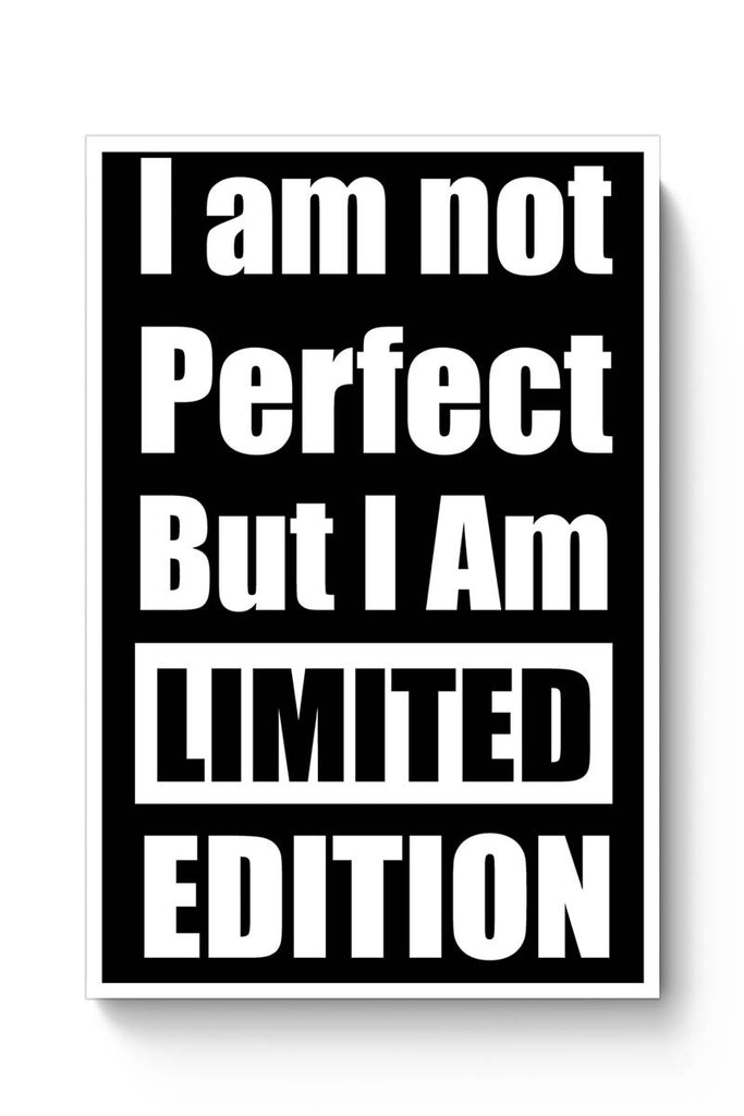 buy i am not perfect but i am limited edition poster online india