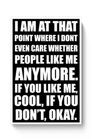 Like Me Or Don'T, Its Okay | Funny Sarcasm Typo Poster Online India