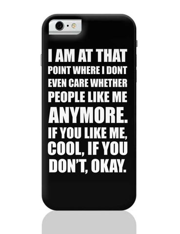 Like Me Or Don'T, Its Okay | Funny Sarcasm Typo iPhone 6 / 6S Covers Cases