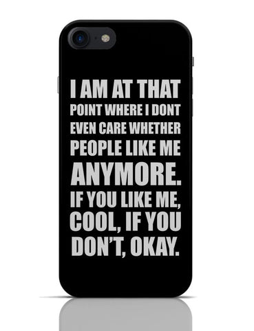 Like Me Or Don'T, Its Okay | Funny Sarcasm Typo iPhone 7 Covers Cases Online India