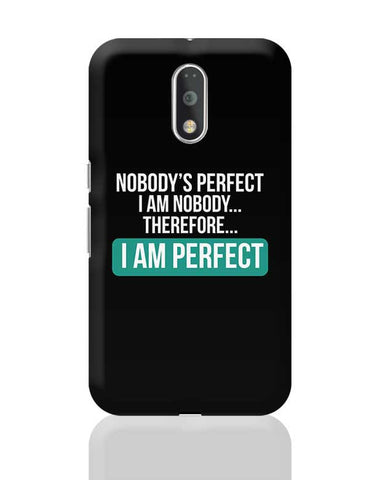 Nobody'S Perfect, I Am Nobody , I Am  Perfect | Funny Sarcasm Moto G4 Plus Online India
