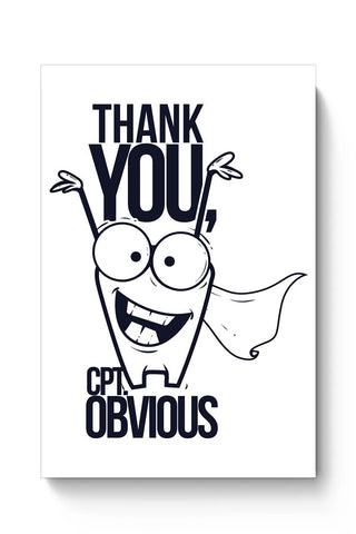 Buy Thank You Captain Obvious | Sarcasm Funny Poster