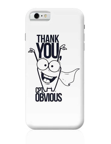Thank You Captain Obvious | Sarcasm Funny iPhone 6 / 6S Covers Cases
